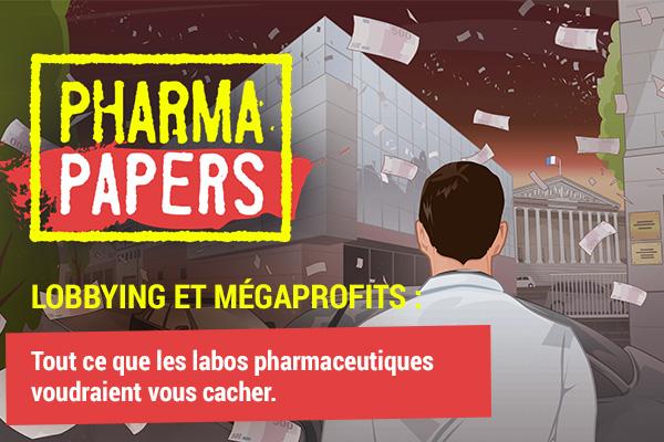 PHARMA PAPERS. Lobbying et mégaprofits. Tout ce que les laboratoires pharmaceutiques voudraient vous cacher